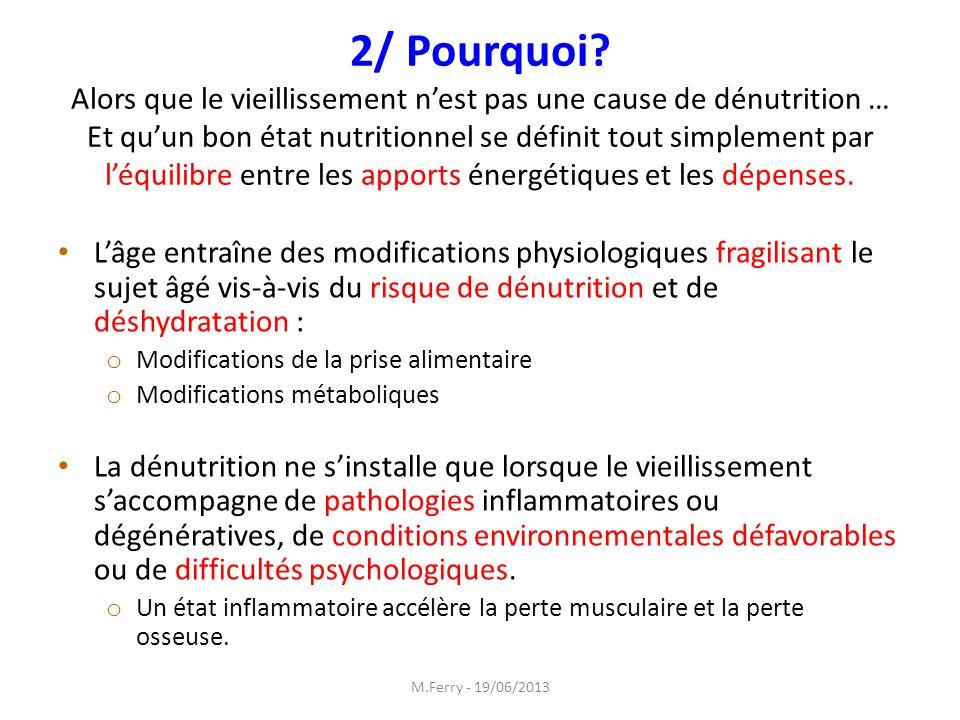 2/ Pourquoi? Alors que le vieillissement nest pas une cause de dénutrition … Et quun bon état nutritionnel se définit tout simplement par léquilibre e