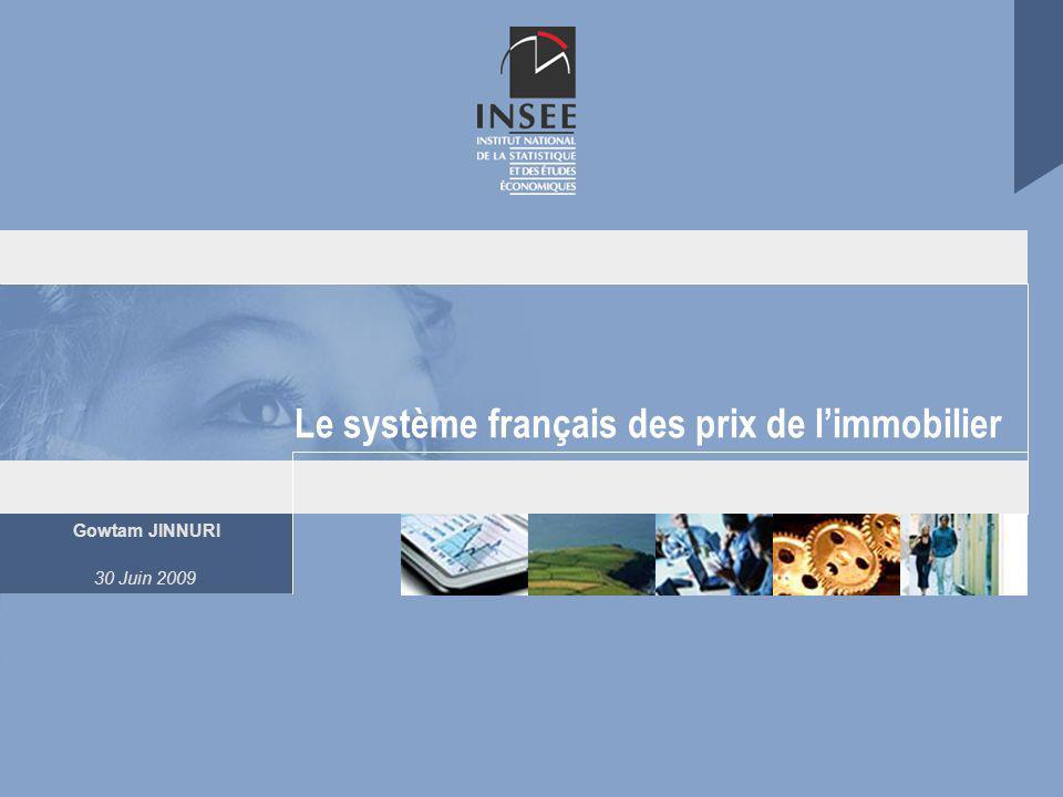 Gowtam JINNURI 30 Juin 2009 Le système français des prix de limmobilier
