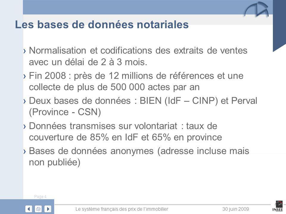 Page 4 Le système français des prix de limmobilier30 juin 2009 Les bases de données notariales Normalisation et codifications des extraits de ventes a