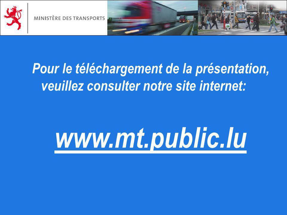 Pour le téléchargement de la présentation, veuillez consulter notre site internet: www.mt.public.lu