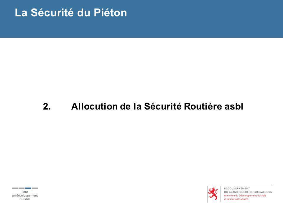 La Sécurité du Piéton 2. Allocution de la Sécurité Routière asbl
