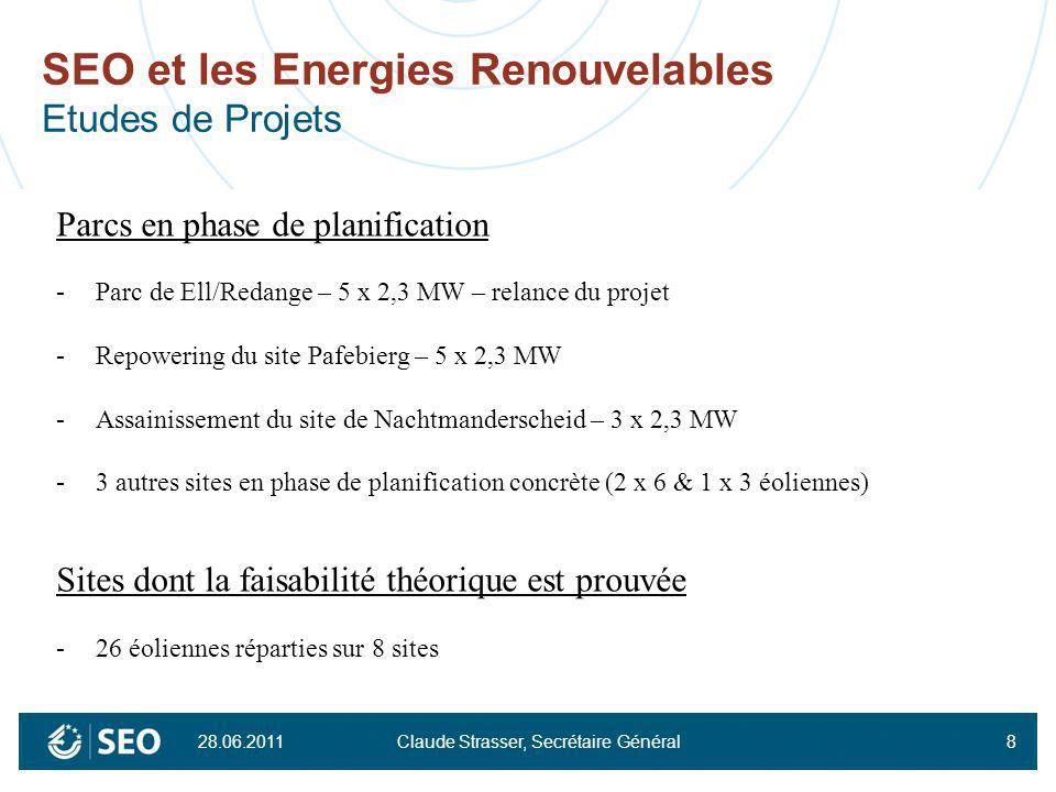 28.06.2011 Claude Strasser, Secrétaire Général8 SEO et les Energies Renouvelables Etudes de Projets Parcs en phase de planification -Parc de Ell/Redan