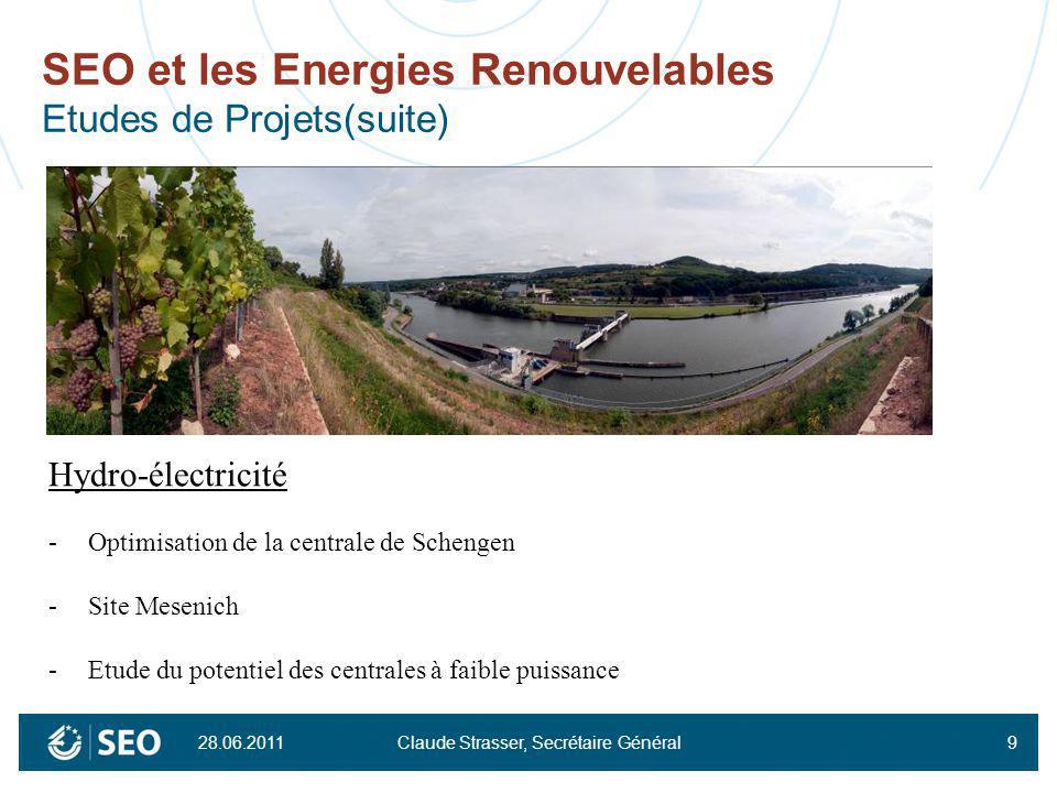 28.06.2011 Claude Strasser, Secrétaire Général9 SEO et les Energies Renouvelables Etudes de Projets(suite) Hydro-électricité -Optimisation de la centr