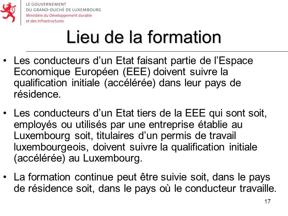 17 Les conducteurs dun Etat faisant partie de lEspace Economique Européen (EEE) doivent suivre la qualification initiale (accélérée) dans leur pays de