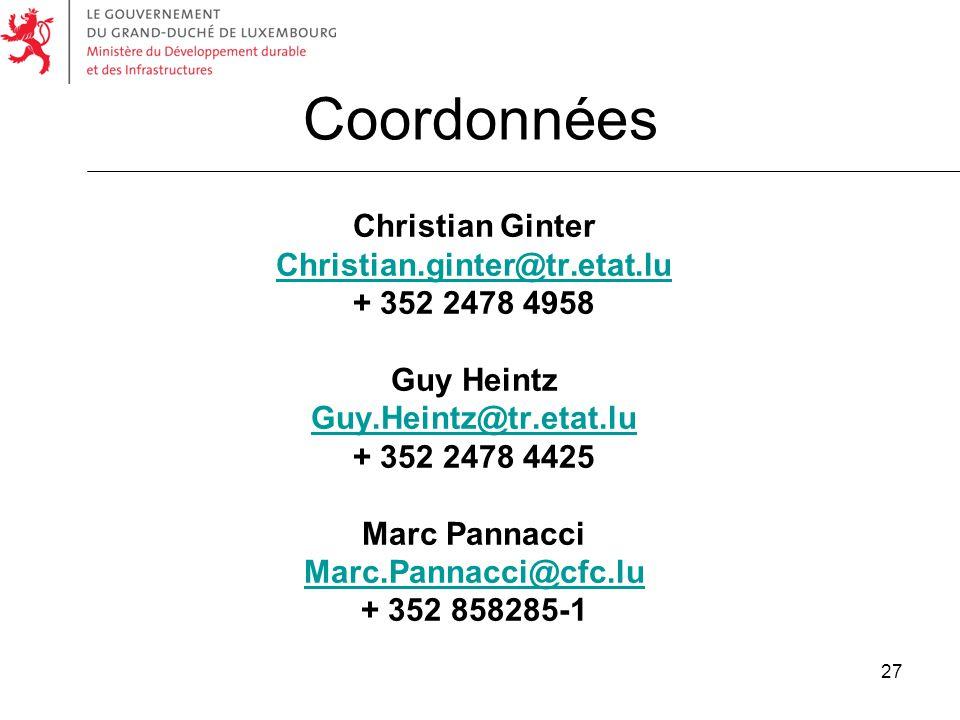 27 Coordonnées Christian Ginter Christian.ginter@tr.etat.lu + 352 2478 4958 Guy Heintz Guy.Heintz@tr.etat.lu + 352 2478 4425 Marc Pannacci Marc.Pannac