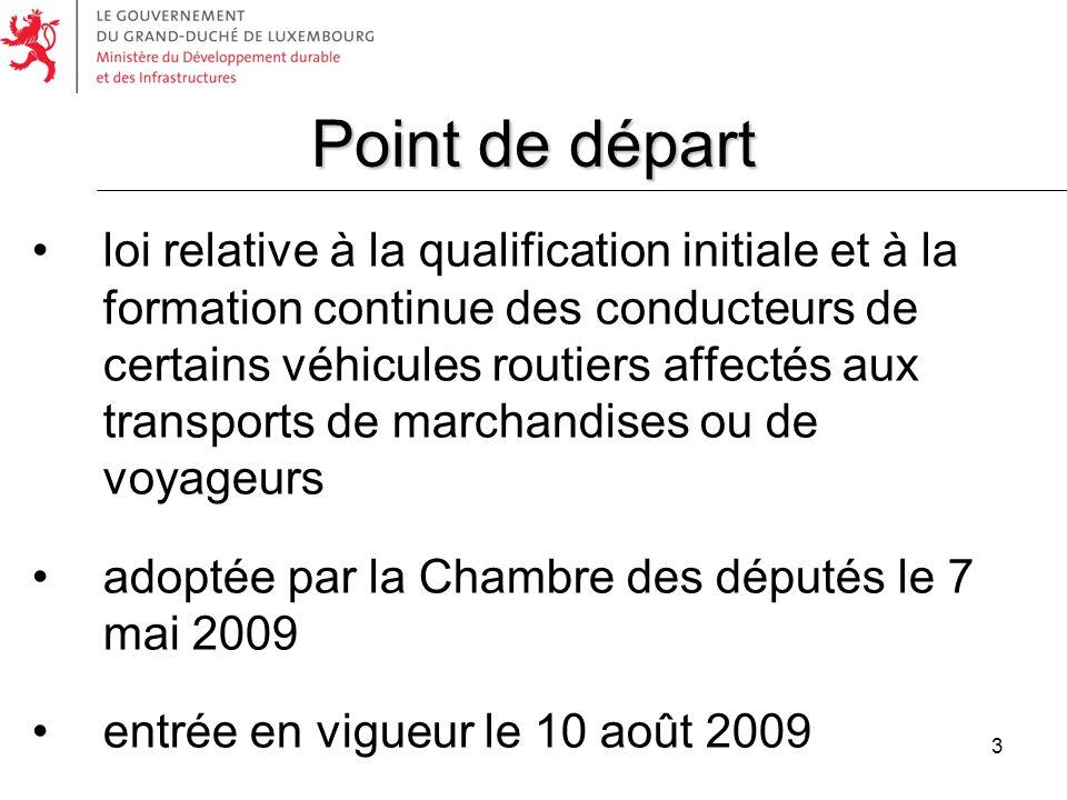 14 La détention des certificats de formation est attestée moyennant lapposition dun code –soit sur le permis de conduire en cours de validité des conducteurs ayant leur résidence normale au Luxembourg, –soit sur la carte de qualification de conducteur correspondant au modèle de la directive 2003/59/CE.