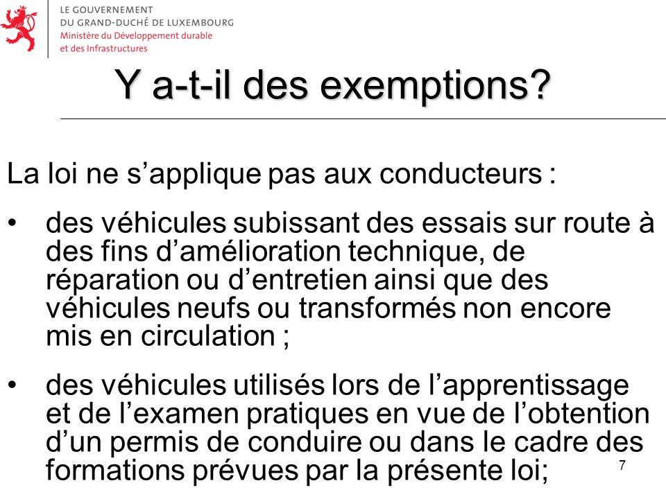 7 La loi ne sapplique pas aux conducteurs : des véhicules subissant des essais sur route à des fins damélioration technique, de réparation ou dentreti