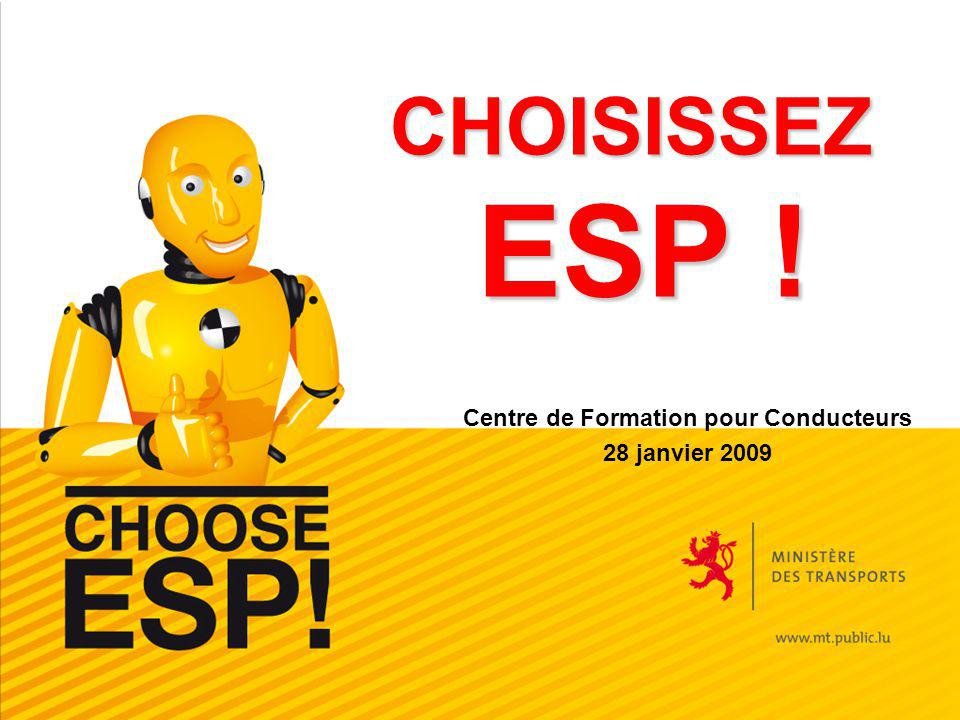 CHOISISSEZ ESP ! Centre de Formation pour Conducteurs 28 janvier 2009