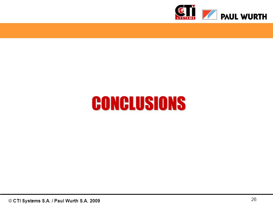 © CTI Systems S.A. / Paul Wurth S.A. 2009 26 CONCLUSIONS