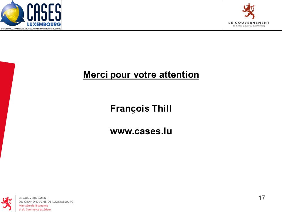 17 Merci pour votre attention François Thill www.cases.lu