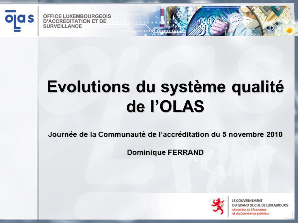 Evolutions du système qualité de lOLAS Journée de la Communauté de laccréditation du 5 novembre 2010 Dominique FERRAND