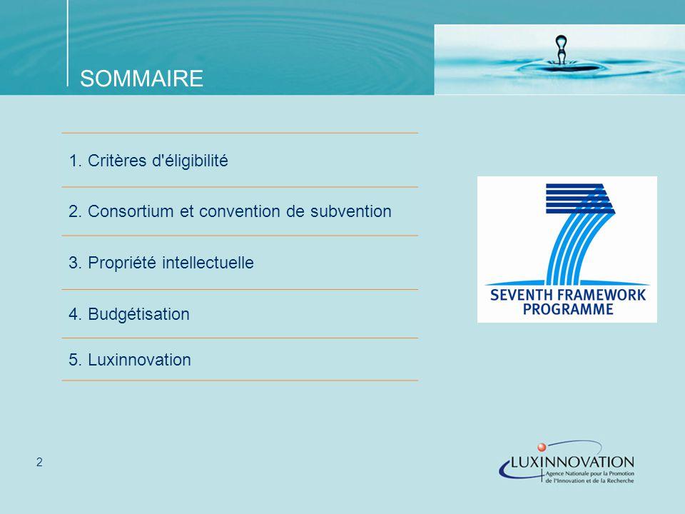 2 SOMMAIRE 1. Critères d éligibilité 2. Consortium et convention de subvention 3.