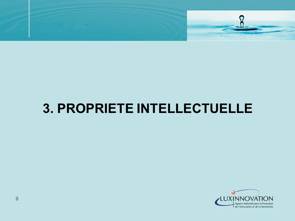 9 3. PROPRIETE INTELLECTUELLE