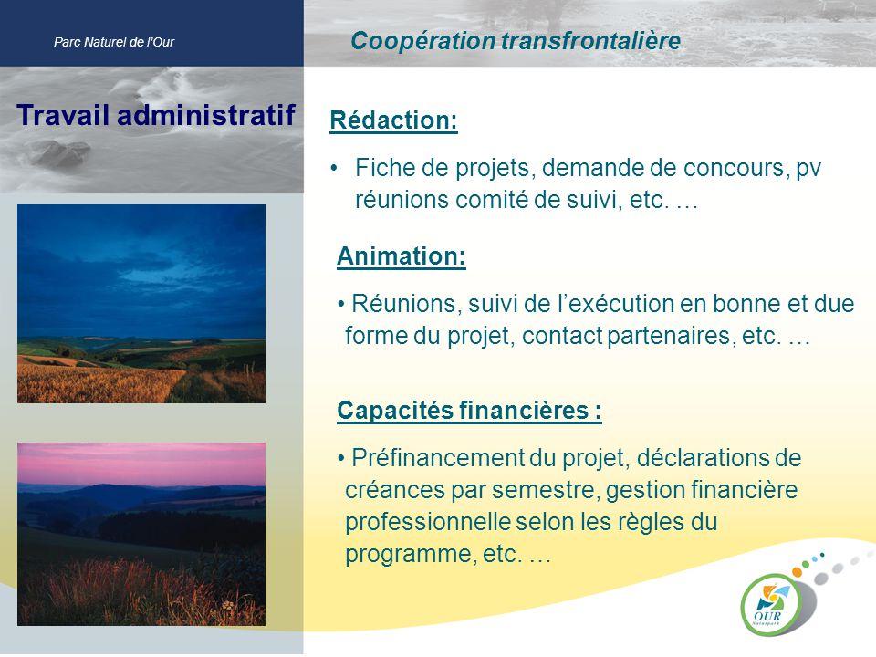 Travail administratif Parc Naturel de lOur Coopération transfrontalière Rédaction: Fiche de projets, demande de concours, pv réunions comité de suivi,