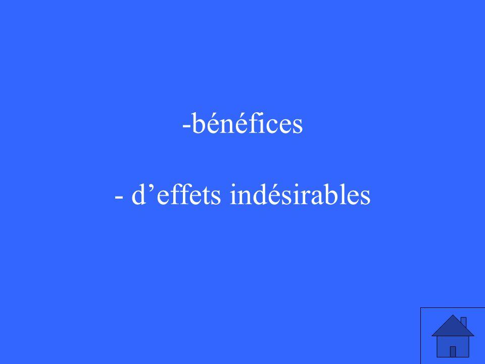 -bénéfices - deffets indésirables