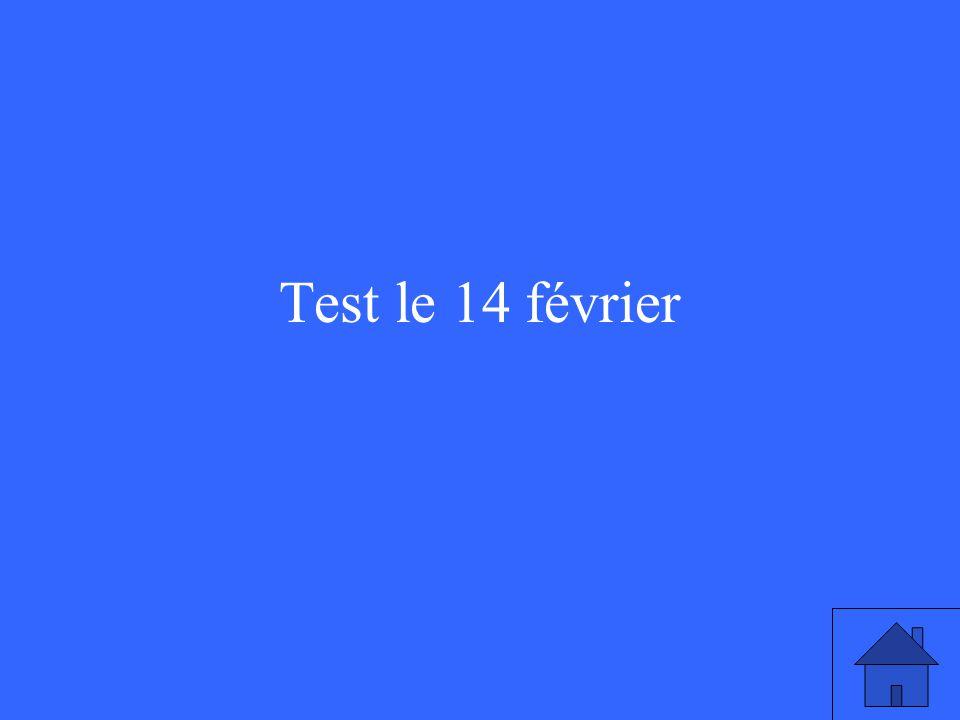 Test le 14 février