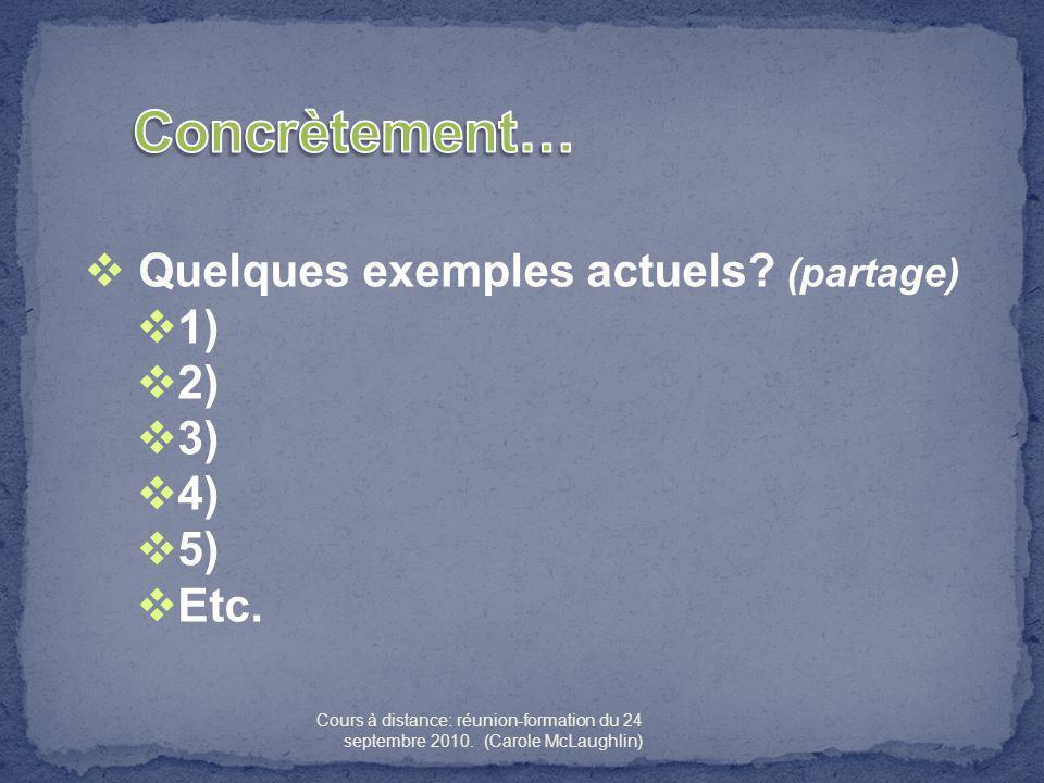 Quelques exemples actuels.(partage) 1) 2) 3) 4) 5) Etc.