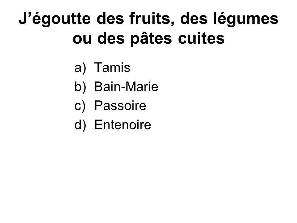 Je mesure des ingrédients liquides en grande quantité a)Cuillères à mesurer b)Tasses à mesurer c)Balance domestique d)Chaudron