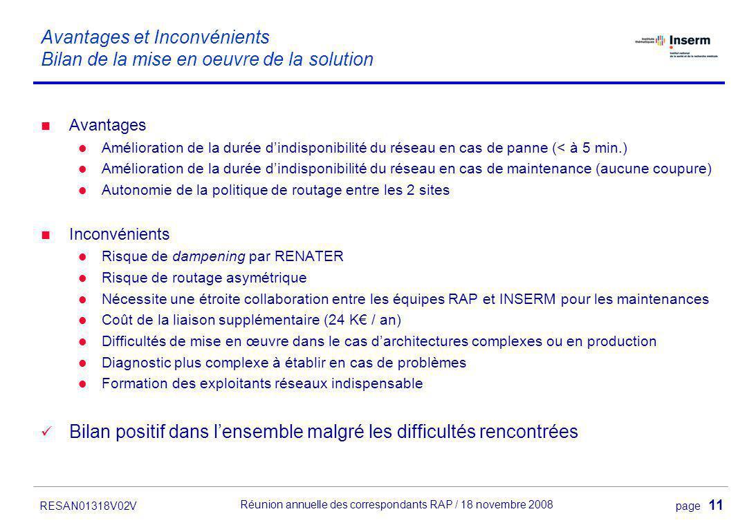 page 11. Réunion annuelle des correspondants RAP / 18 novembre 2008 RESAN01318V02V Avantages et Inconvénients Bilan de la mise en oeuvre de la solutio