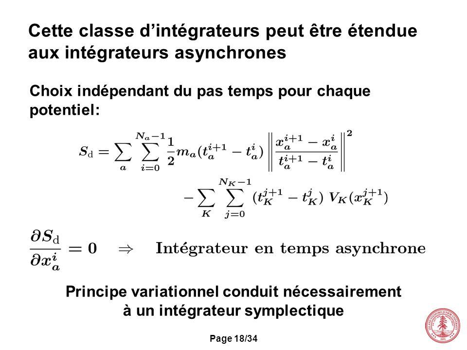 Page 18/34 Cette classe dintégrateurs peut être étendue aux intégrateurs asynchrones Choix indépendant du pas temps pour chaque potentiel: Principe va