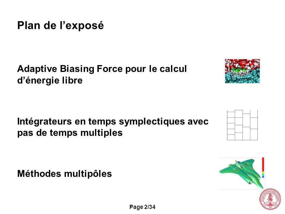 Page 2/34 Plan de lexposé Adaptive Biasing Force pour le calcul dénergie libre Intégrateurs en temps symplectiques avec pas de temps multiples Méthode