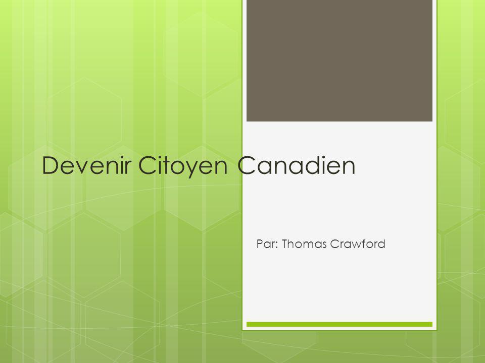 Devenir Citoyen Canadien Par: Thomas Crawford