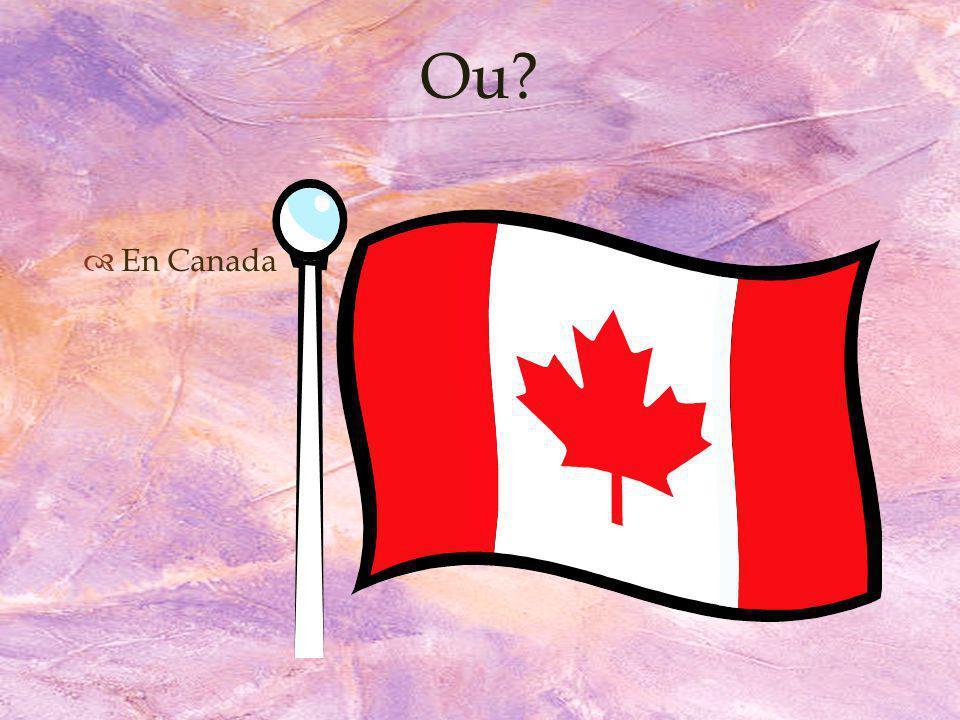 En Canada Ou