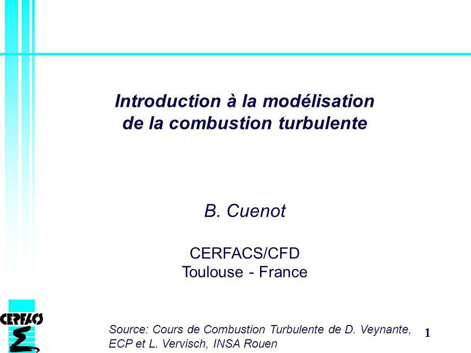 1 Introduction à la modélisation de la combustion turbulente B.
