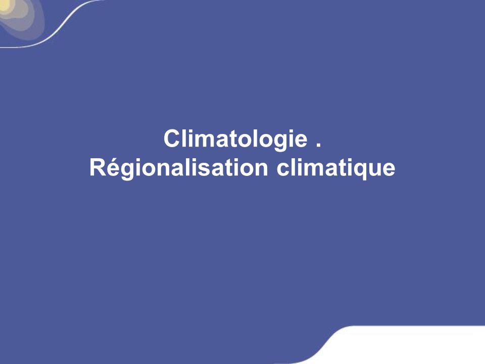 Climatologie. Régionalisation climatique