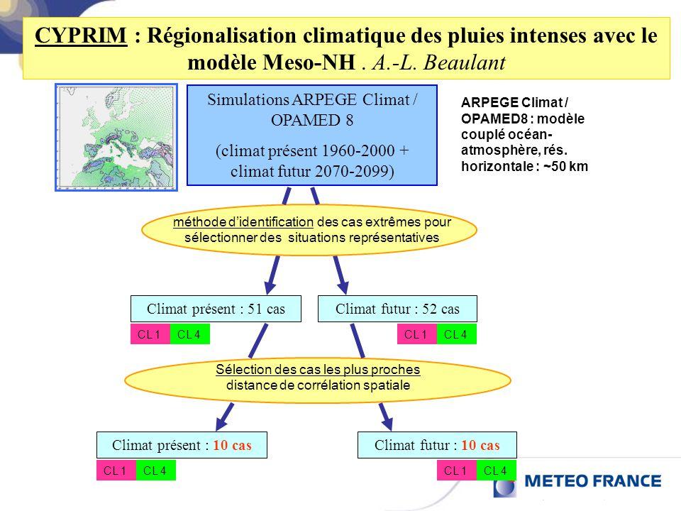 Climat futur : 52 cas ARPEGE Climat / OPAMED8 : modèle couplé océan- atmosphère, rés. horizontale : ~50 km Simulations ARPEGE Climat / OPAMED 8 (clima