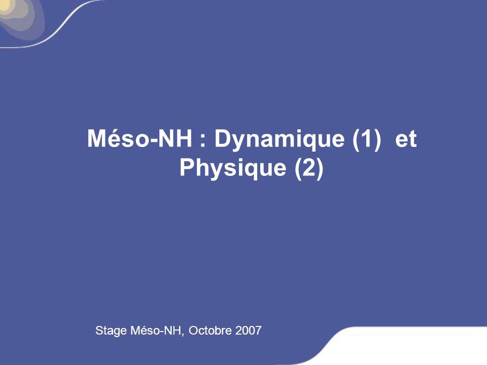 Dynamique Partie du modèle qui décrit lévolution dun fluide laminaire (pas de turbulence), isolé de lextérieur (évolution adiabatique).