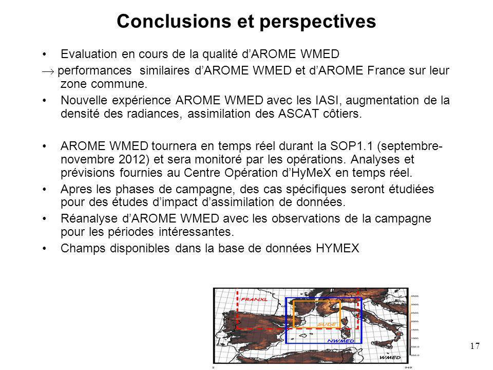 17 Conclusions et perspectives Evaluation en cours de la qualité dAROME WMED performances similaires dAROME WMED et dAROME France sur leur zone commune.