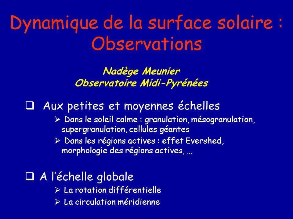 Dynamique de la surface solaire : Observations Aux petites et moyennes échelles Dans le soleil calme : granulation, mésogranulation, supergranulation,