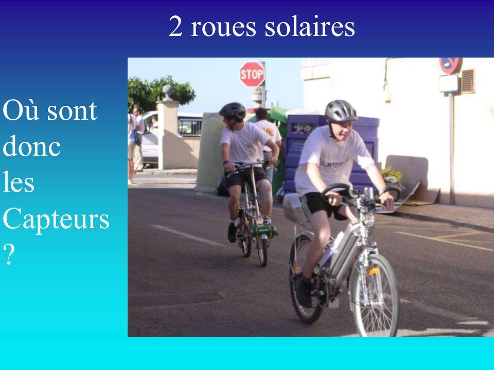 2 roues solaires Où sont donc les Capteurs ?