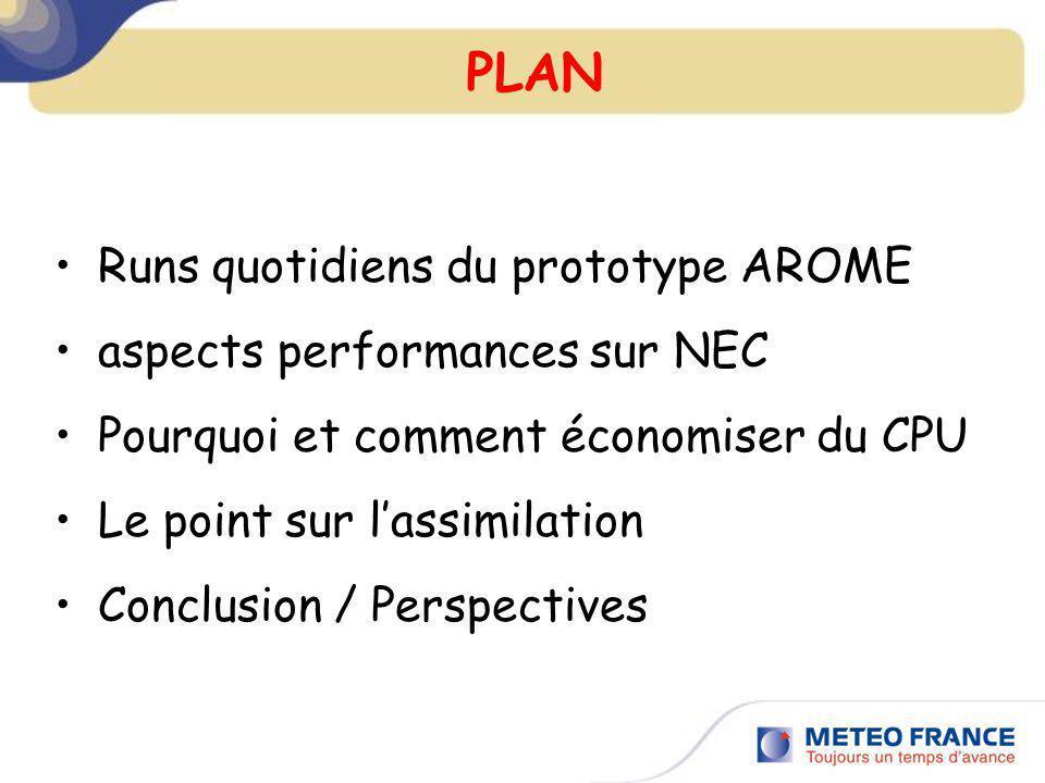 Conclusions et Perspectives - Premiers pas corrects dAROME grandeur nature sur NEC - Plusieurs pistes pour économiser du CPU et agrandir le domaine et la résolution verticale - Optimisations nécessaires (stage) - Assimilation techniquement prête, sera rajoutée très prochainement aux runs quotidiens après une période de tests.