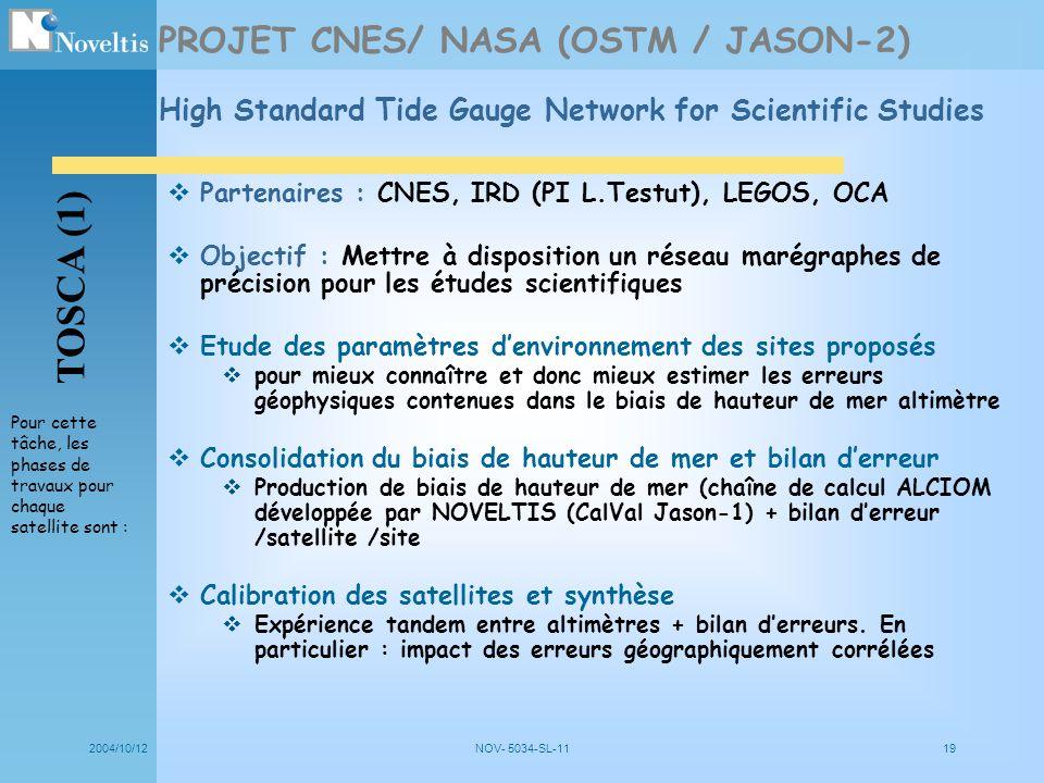 2004/10/12NOV- 5034-SL-1119 Partenaires : CNES, IRD (PI L.Testut), LEGOS, OCA Objectif : Mettre à disposition un réseau marégraphes de précision pour