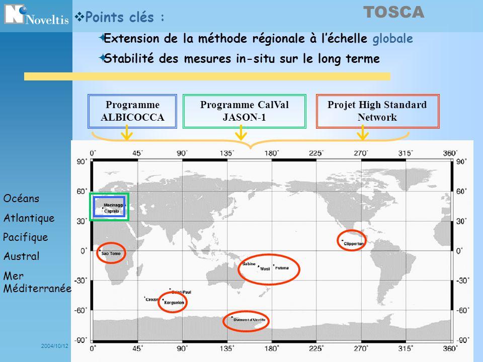 2004/10/12NOV- 5034-SL-1120 TOSCA Océans Atlantique Pacifique Austral Mer Méditerranée Points clés : Extension de la méthode régionale à léchelle glob