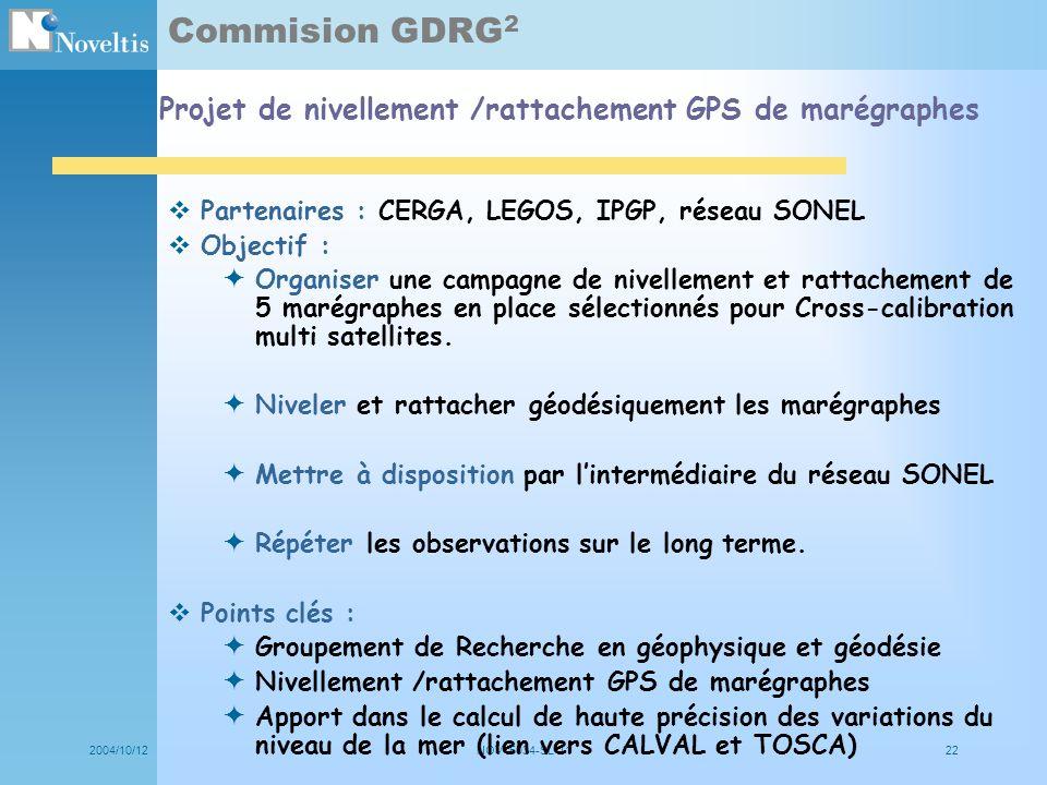 2004/10/12NOV- 5034-SL-1122 Commision GDRG 2 Partenaires : CERGA, LEGOS, IPGP, réseau SONEL Objectif : Organiser une campagne de nivellement et rattac