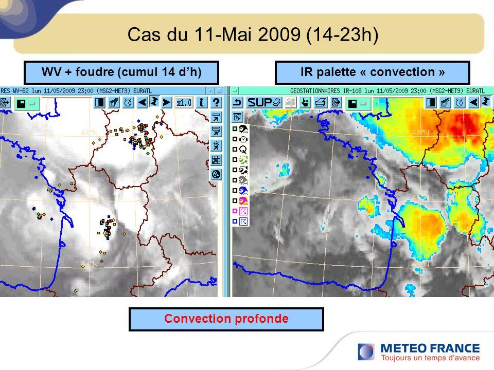Cas du 11-Mai 2009 (14-23h) WV + foudre (cumul 14 dh)IR palette « convection » Convection profonde