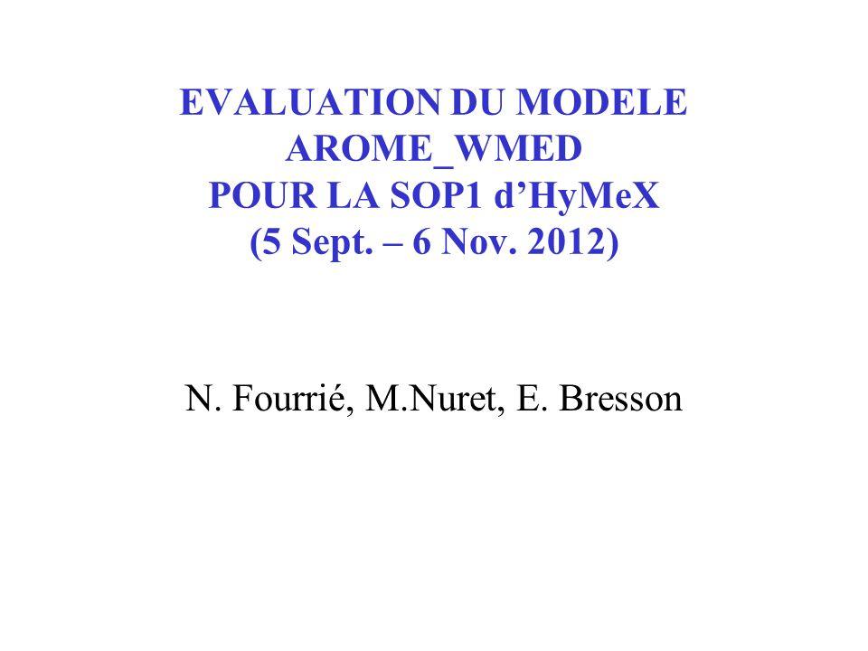 N. Fourrié, M.Nuret, E. Bresson EVALUATION DU MODELE AROME_WMED POUR LA SOP1 dHyMeX (5 Sept.