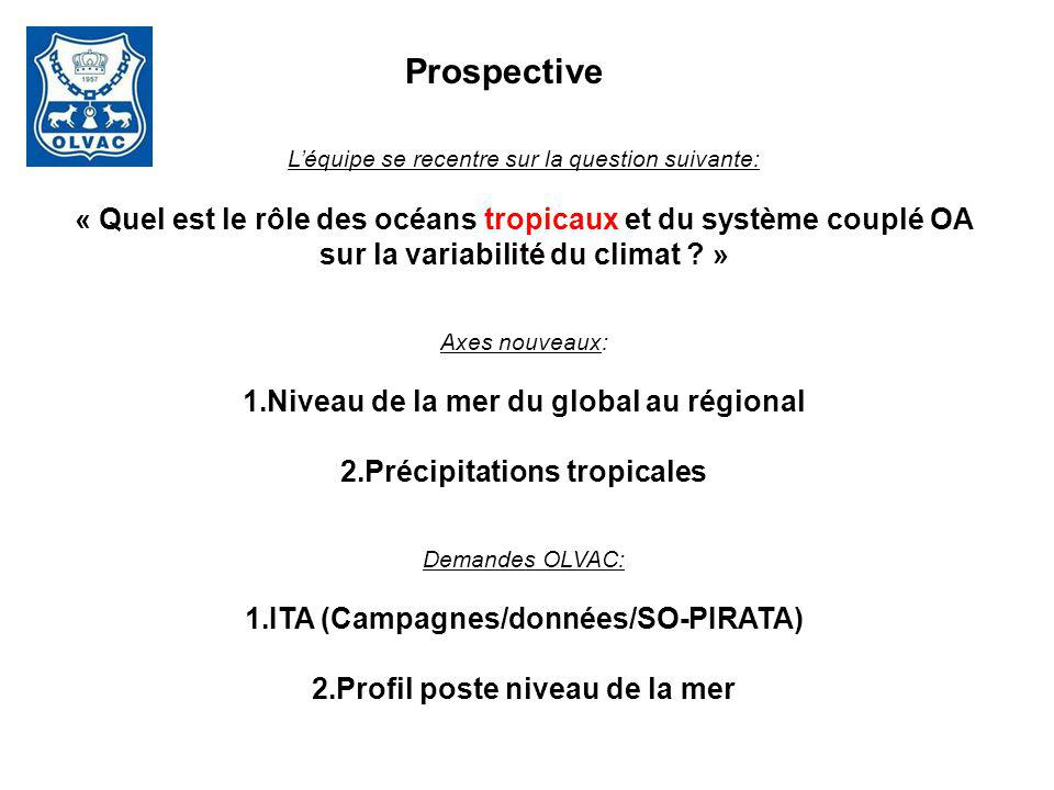 Léquipe se recentre sur la question suivante: « Quel est le rôle des océans tropicaux et du système couplé OA sur la variabilité du climat ? » Axes no