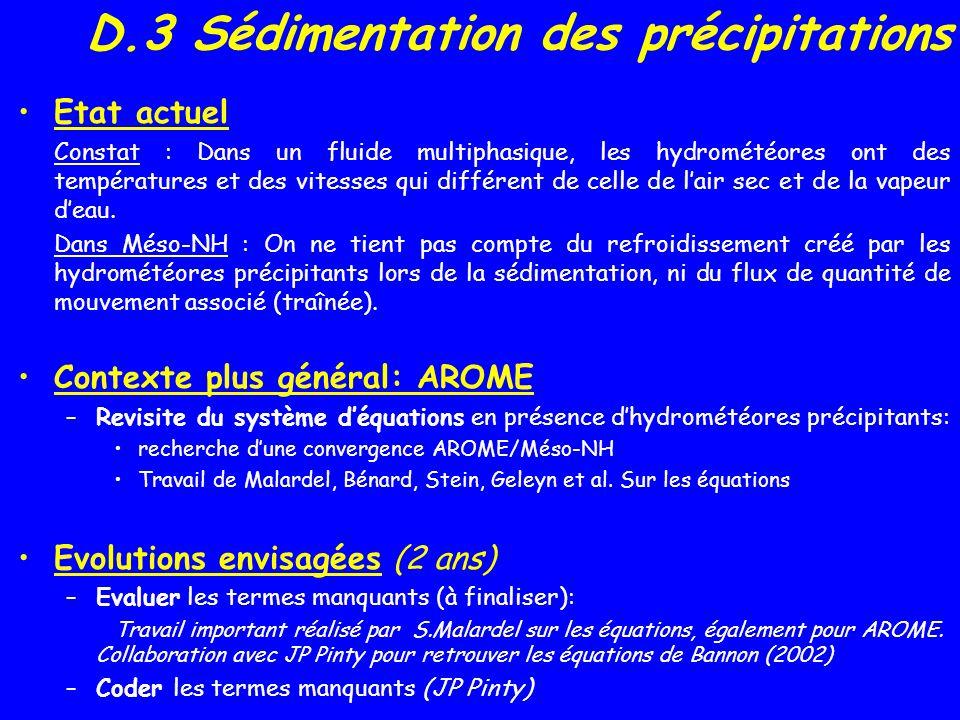 D.3 Sédimentation des précipitations Etat actuel Constat : Dans un fluide multiphasique, les hydrométéores ont des températures et des vitesses qui différent de celle de lair sec et de la vapeur deau.