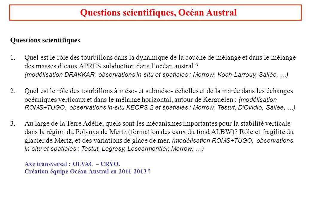 Questions scientifiques, Océan Austral Questions scientifiques 1.Quel est le rôle des tourbillons dans la dynamique de la couche de mélange et dans le