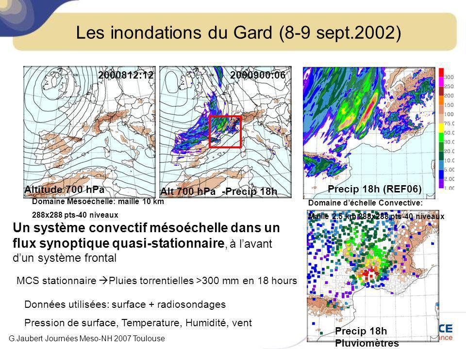 Les inondations du Gard (8-9 sept.2002) Altitude 700 hPa Domaine Mésoéchelle: maille 10 km 288x288 pts-40 niveaux 2000812:122000900:06 Alt 700 hPa -Pr