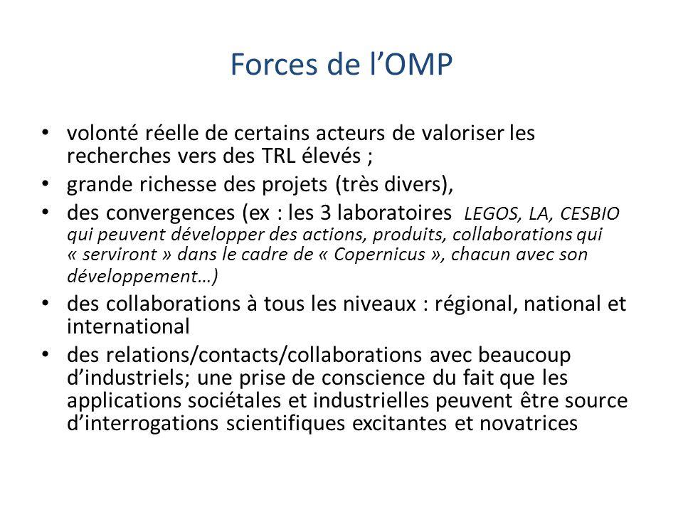 Forces de lOMP volonté réelle de certains acteurs de valoriser les recherches vers des TRL élevés ; grande richesse des projets (très divers), des con