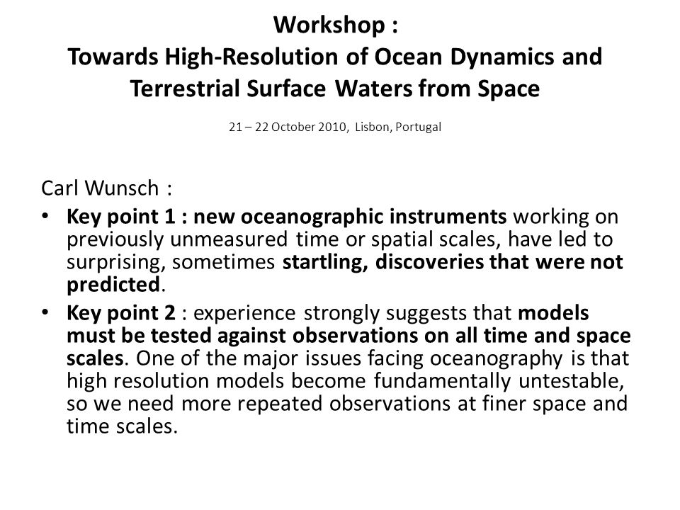 Workshop : Towards High-Resolution of Ocean Dynamics and Terrestrial Surface Waters from Space 21 – 22 October 2010, Lisbon, Portugal Carl Wunsch : Ke