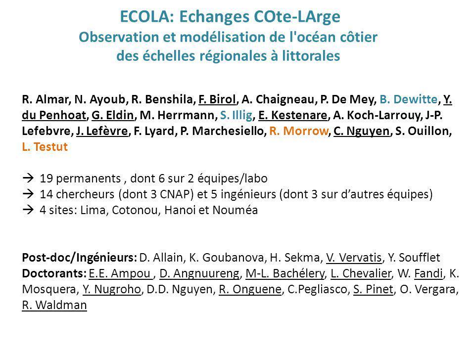 ECOLA: Echanges COte-LArge Observation et modélisation de l'océan côtier des échelles régionales à littorales R. Almar, N. Ayoub, R. Benshila, F. Biro