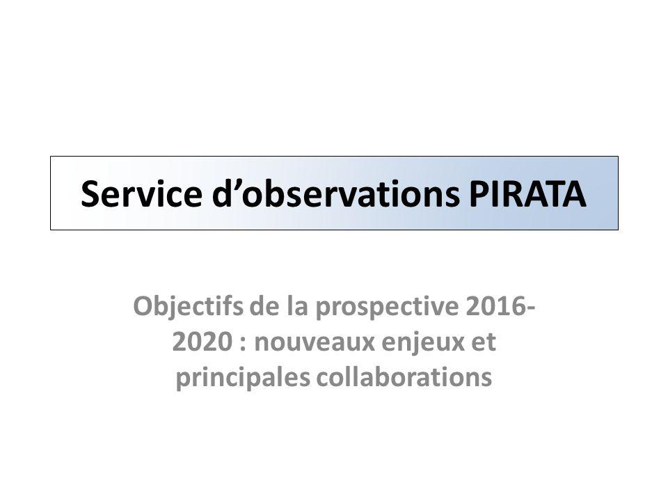 Service dobservations PIRATA Objectifs de la prospective 2016- 2020 : nouveaux enjeux et principales collaborations