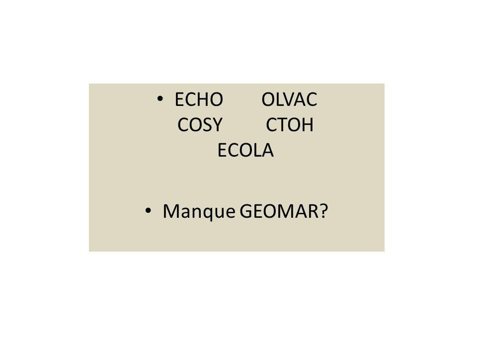 ECHO OLVAC COSY CTOH ECOLA Manque GEOMAR?