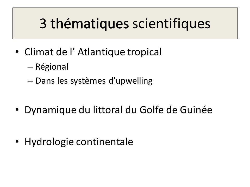 Climat de l Atlantique tropical – Régional – Dans les systèmes dupwelling Dynamique du littoral du Golfe de Guinée Hydrologie continentale